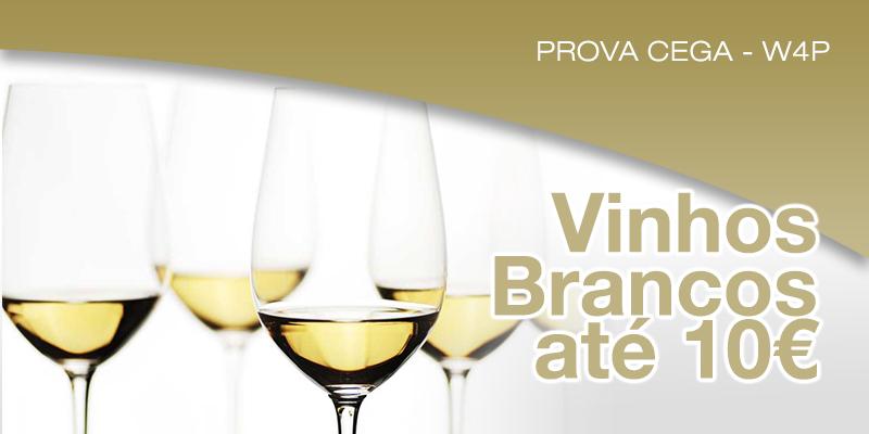 Prova Cega – Vinhos Brancos até 10€